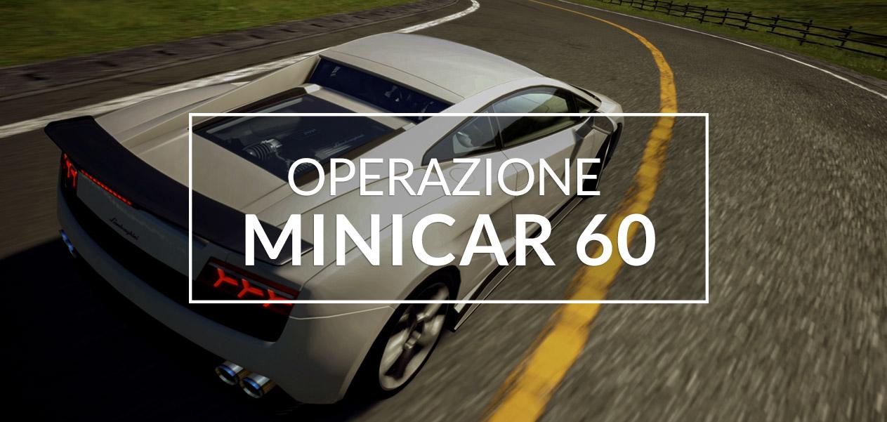 Scopri l'operazione MINICAR 60